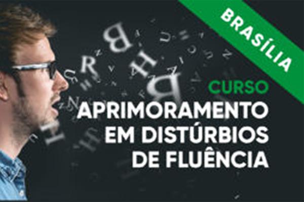 CURSO DE APRIMORAMENTO EM DISTÚRBIOS DA FLUÊNCIA - Brasília