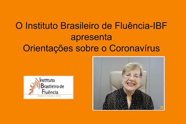 O Instituto Brasileiro de fluência - IBF apresenta orientações sobre o Coronavírus
