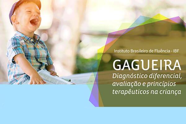 Curso: GAGUEIRA: Etiologia, Diagnóstico Diferencial, Avaliação e Princípios Terapêuticos em Crianças